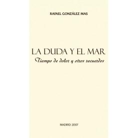 LA DUDA Y EL MAR TIEMPO DE DOLOR Y OTROS RECUERDOS