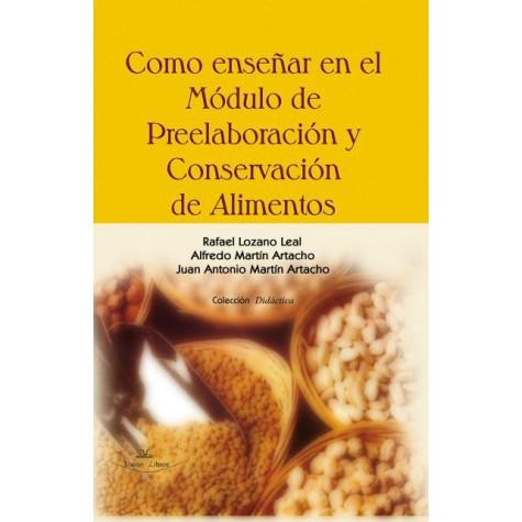 Como enseñar en el modulo de Preelaboración y conservación de Alimentos.