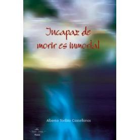 INCAPAZ DE MORIR ES INMORTAL