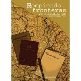 ROMPIENDO FRONTERAS. 20 HISTORIAS DE INMIGRANTES