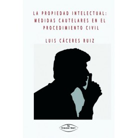 PROPIEDAD INTELECTUAL: MEDIDAS CAUTELARES EN EL PROCEDIMIENTO CIVIL