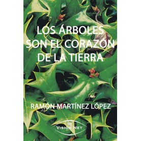 LOS ÁRBOLES SON EL CORAZÓN DE LA TIERRA