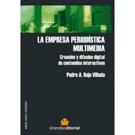 LA EMPRESA PERIODÍSTICA MULTIMEDIA. DIFUSIÓN DIGITAL DE CONTENIDOS INTERACTIVOS