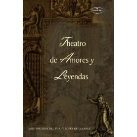 THEATRO DE AMORES Y LEYENDAS