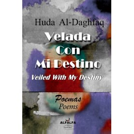 Velada con mi destino = Veiled with my destiny (Edición Bilingüe)
