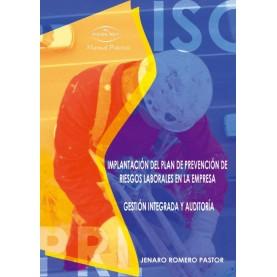 Implantación del plan de prevención de riesgos laborales en la empresa : gestión integral y auditoría