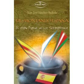 Desmontando España: El gran fraude de los separatismos