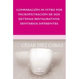 Comparación in vitro por microfiltración de los sistemas restaurativos dentarios diferentes