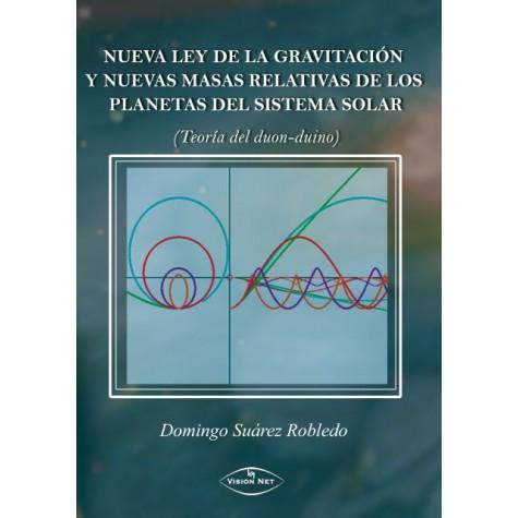 Nueva ley de gravitación y nuevas masas relativas de los planetas del sistema solar