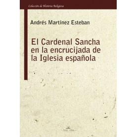 El Cardenal Sancha en la encrucijada de la Iglesia española