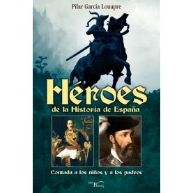 HEROES DE LA HISTORIA DE ESPAÑA