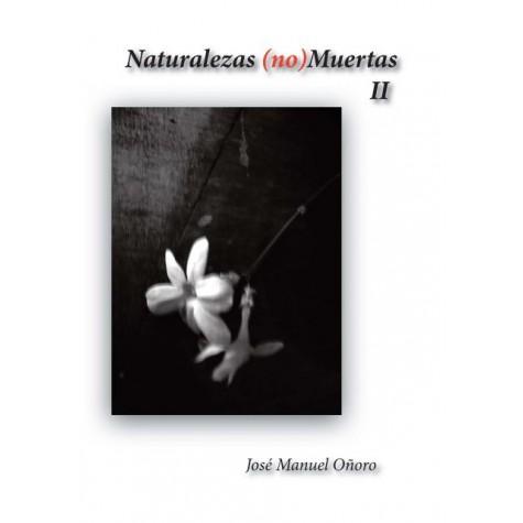 Naturalezas (no) Muertas II