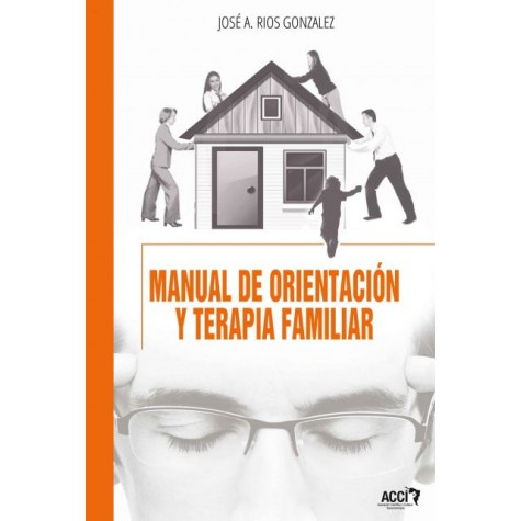 Manual de orientación y terapia familiar
