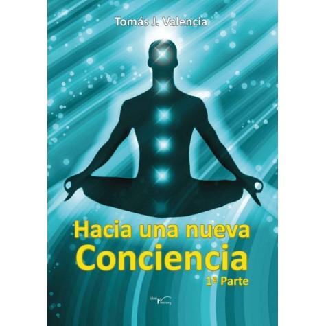 Hacia una nueva conciencia 1ª Parte