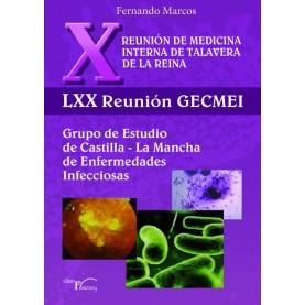 X Reunión de medicina interna de Talavera de la Reina. LXX reunión GECMEI