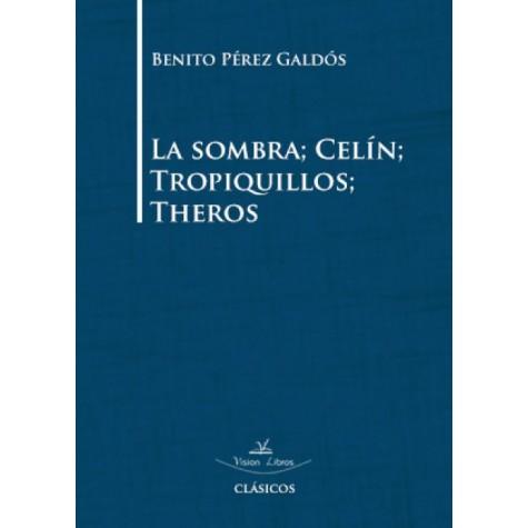 La sombra; Celín; Tropiquillos; Theros