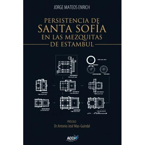 Persistencia de Santa Sofía en las mezquitas otomanas de Estambul