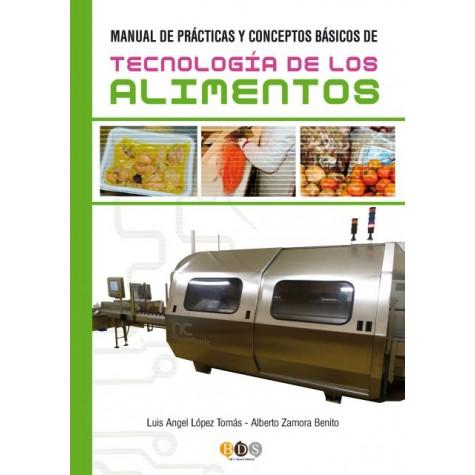 Manual de Prácticas y Conceptos Básicos de Tecnología de los Alimentos