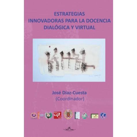 Estrategias innovadoras para la docencia dialógica y virtual