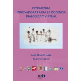 Estrategias innovadoras para la docencia dialogica y virtual