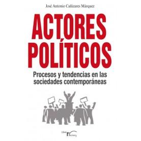Actores políticos, procesos y tendencias en las sociedades contemporáneas