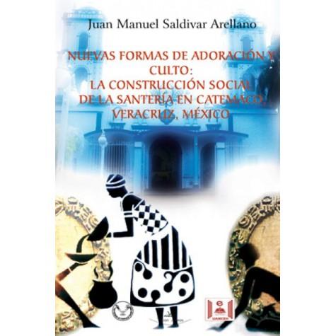 Nuevas formas de adoración y culto: La construcción social de la santería en Catemaco, Veracruz, México