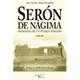 Serón de Nágima. Memorias de un pueblo soriano. Tomo III