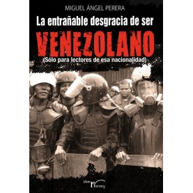 La entrañable desgracia de ser venezolano