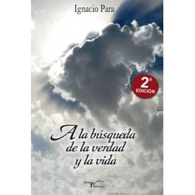 A la búsqueda de la verdad y la vida 2ª edición