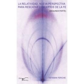 La Relatividad, nueva perspectiva para rescatar conceptos de la fe