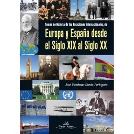 Temas de historia de las relaciones internacionales de Europa y España desde el siglo XIX al siglo XX