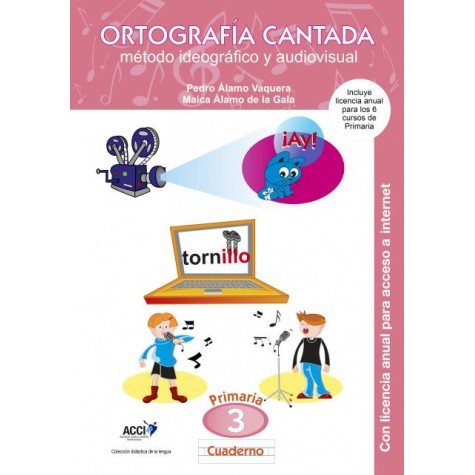 Cuaderno de Ortografía Cantada: 3º de primaria. Método ideográfico y audiovisual (enseñanza basada en videoclips musicales)