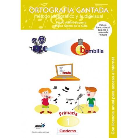Cuaderno de Ortografía Cantada: 1º de primaria. Método ideográfico y audiovisual (enseñanza basada en videoclips musicales)