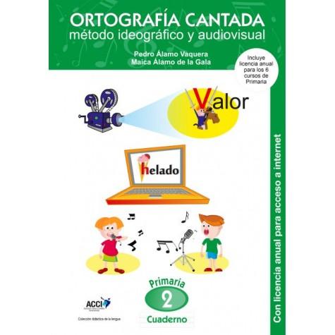 Cuaderno de Ortografía Cantada: 2º de primaria. Método ideográfico y audiovisual (enseñanza basada en videoclips musicales)