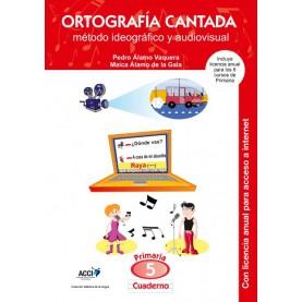 Cuaderno de Ortografía Cantada: 5º de primaria. Método ideográfico y audiovisual (enseñanza basada en videoclips musicales)