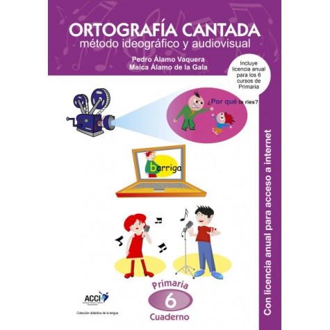 Cuaderno de Ortografía Cantada: 6º de primaria. Método ideográfico y audiovisual (enseñanza basada en videoclips musicales)