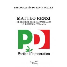 Matteo Renzi, el hombre que ha cambiado la política italiana