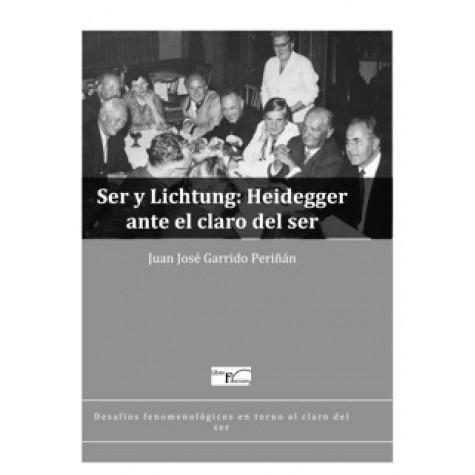 Ser y Lichtung: Heidegger ante el claro del ser