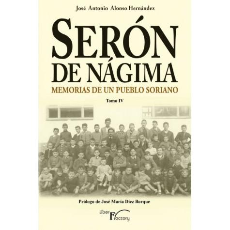 Serón de Nágima. Memorias de un pueblo soriano. Tomo IV