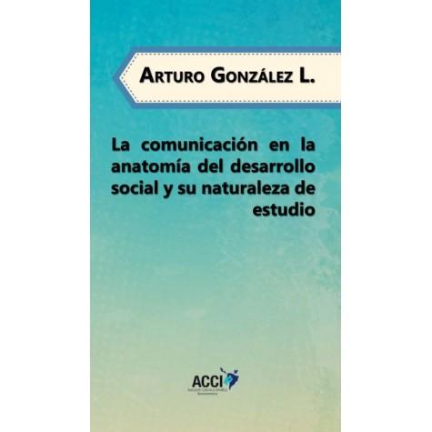 La comunicación en la anatomía del desarrollo social y su naturaleza de estudio