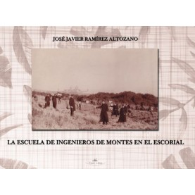 La Escuela de Ingenieros de Montes en El Escorial