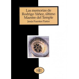 Las memorias de Rodrigo Yáñez, último Maestre del Temple