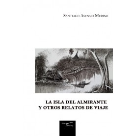 La Isla del  Almirante y otros relatos de viaje
