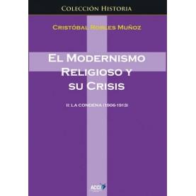 El modernismo religioso y su crisis II. La condena (1906-1913)