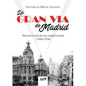 La Gran Vía de Madrid. Historia social de una ciudad extinta (1860-1936)