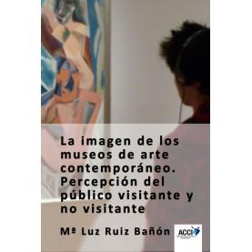 La imagen de los museos de arte contemporáneo.