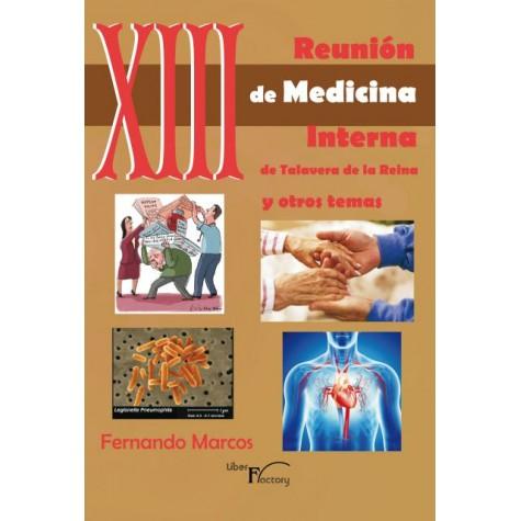 XIII Reunión de medicina interna de Talavera de la Reina y otros temas