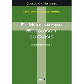 El modernismo religioso y sus crisis III