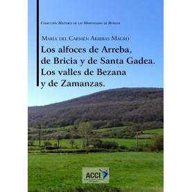 Los alfoces de Arreba, de Bricia y de Santa Gadea Los valles de Bezana y de Zamanzas.