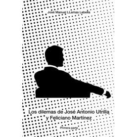 Los dilemas de José Antonio Utrilla y Feliciano Martínez